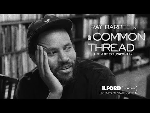Ray Barbee: A Common Thread - An ILFORD Inspires film