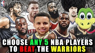 CHOOSE ANY 5 NBA PLAYERS TO BEAT THE GOLDEN STATE WARRIORS *IMPOSSIBLE CHALLENGE*