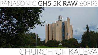 5K RAW 60fps - GH5 - Church of Kaleva