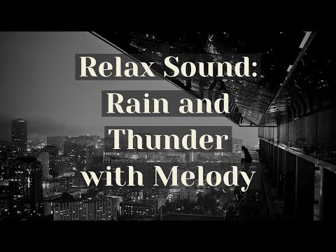 🎼🎶😴💤-relax-&-fall-asleep-music-with-rain-thunder-melody-sound.-1h-music-for-the-soul-+-blackscreen🖥️