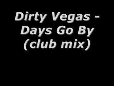 Dirty Vegas - Days Go By (club mix)