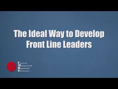 The Ideal Way To Develop Front Line Leaders