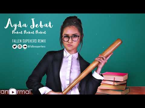 Ayda Jebat - Nakal Nakal Nakal (Fallen Superhero Remix)