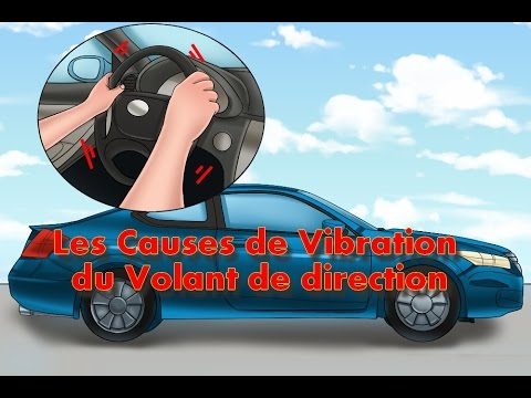 les causes de vibration du volant de direction Automobile