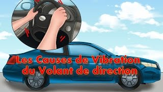 les  causes de vibration du volant de direction Automobile