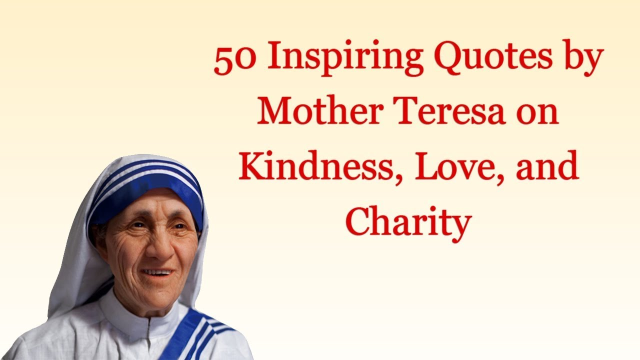 Inspiring Quotes By Mother Teresa On Kindness Love And Charity