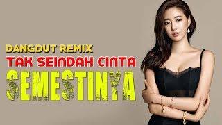 Single Terbaru -  Dj Tak Seindah Cinta Semestinya Terbaru