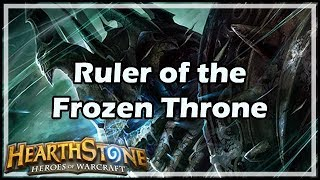 [Hearthstone] Ruler of the Frozen Throne