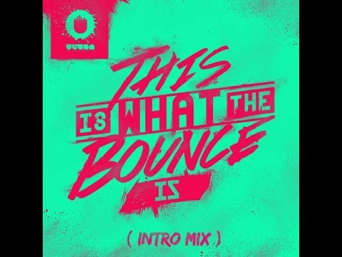 Will Sparks - This Is What The Bounce Is (Intro Mix) (Bass Boosted)