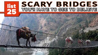 25 Scary Bridges You