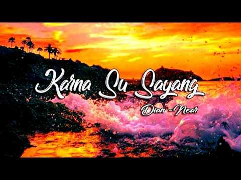 near---karna-su-sayang-ft-dian-sorowea-(official-photo-album)