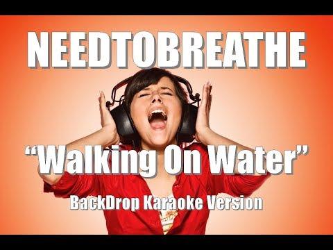 "NEEDTOBREATHE ""Walking On Water"" BackDrop Christian Karaoke"