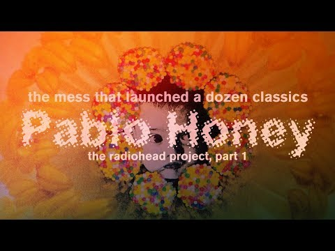 Pablo Honey Revisited: The Mess that Launched a Dozen Classics