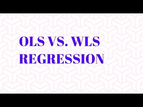 Weighted Least Square (WLS) Vs. Ordinary Least Square(OLS) Regression