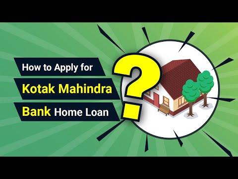How to Apply for Kotak Mahindra Bank Home Loan?