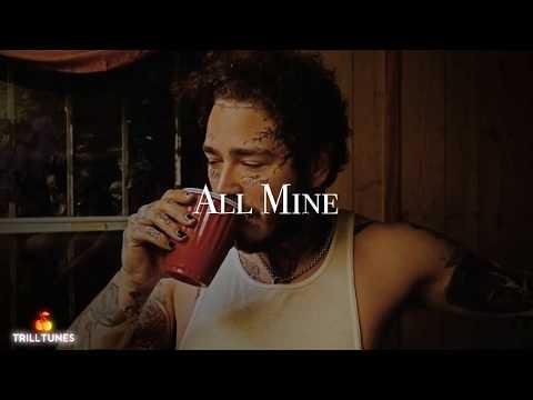 Post Malone - All Mine (NEW 2018)