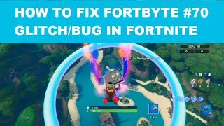 How to fix FORTBYTE #70 Glitch/Bug in Fortnite - Where are the rings??? With General Freak