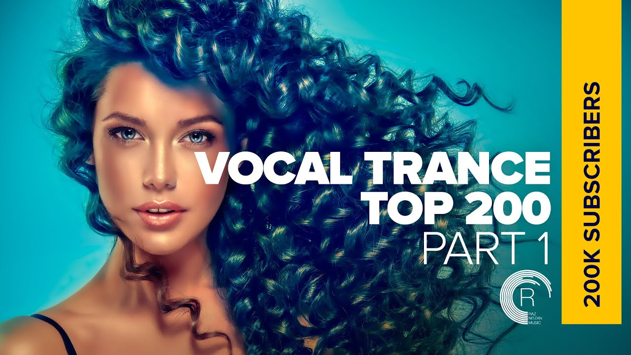 VOCAL TRANCE - TOP 200 | 200,000 SUBSCRIBERS (PART 1)