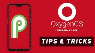 Oneplus 6 Android 9.0 Pie Oxygen OS Tips & Tricks | Oneplus 6 Android Pie Features