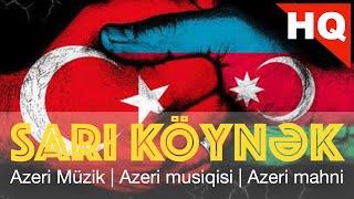 [ Azeri Müzik ] Sari Göynek | Sari köynek [ NO ASMR ]
