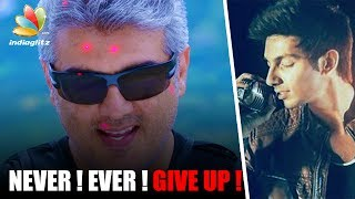 'Never Ever Give Up' theme song in Ajith's Vivegam | Latest Tamil Cinema News | Anirudh