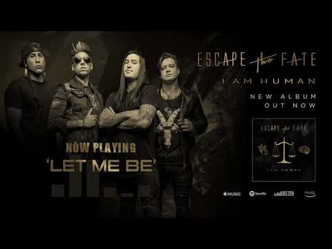 Escape The Fate - Let Me Be (Official Audio)