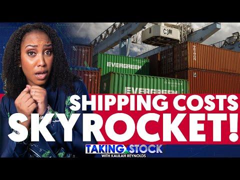 TAKING STOCK - Shipping costs skyrocket!