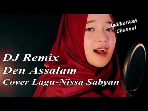DJ Remix  Den Assalam Cover Lagu Nissa Sabyan