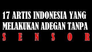 17 ARTIS INDONESIA YANG MELAKUKAN ADEGAN TANPA SENSOR Hot Kiss
