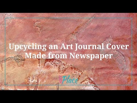 Upcycling an Art Journal Cover Made from Newspaper