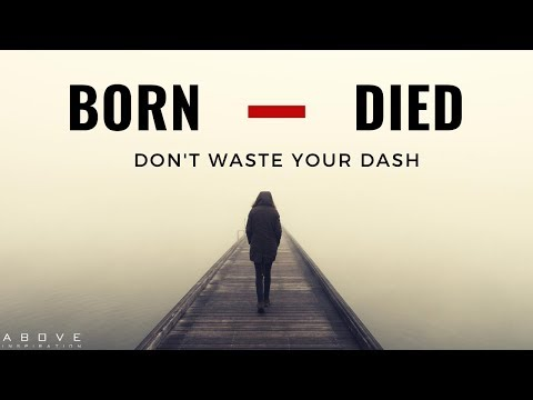 DON'T WASTE YOUR DASH | Life Is Short - Inspirational & Motivational Video
