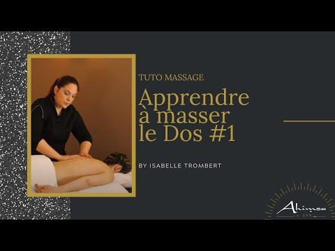 Tuto Massage : APPRENDRE A MASSER LE DOS - Lumbago, Mal Au Dos, Blocage épaules, Contractures