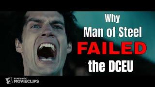 Why Man of Steel Failed the DCEU.