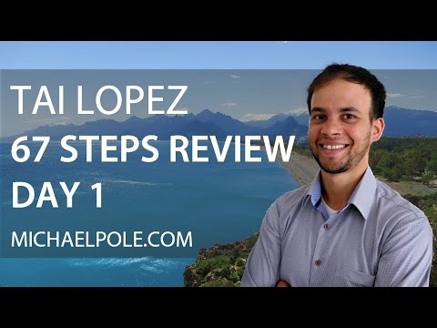 Tai lopez 67 steps review day 1 michaelpole com youtube
