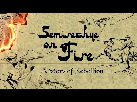 Semirechye on Fire. A Story of Rebellion