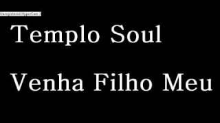 Venha filho meu - Templo Soul - Ao cubo Participação