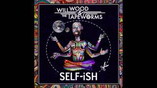 Will Wood and the Tape Worms - Self-ish