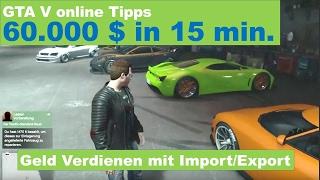 gta 5 online geld verdienen leicht gemacht - Export Import DLC - 60.000 $ in 15 Min