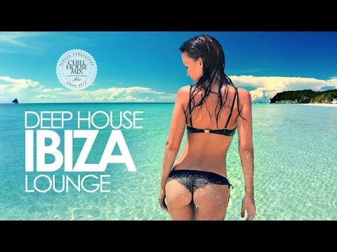 Deep House 2017 ✭ Ibiza Lounge Mix #2