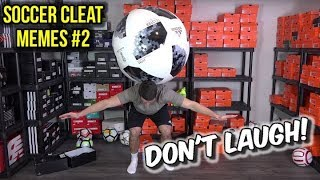 FUNNY SOCCER CLEATS MEME COMPILATION #2 - Try Not To Laugh Challenge!