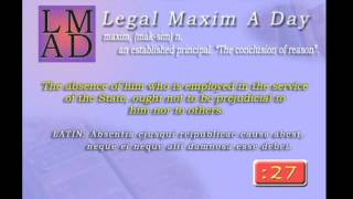 "Legal Maxim A Day - Feb. 6th 2013 - ""The absence of him who is employed in the service...."""