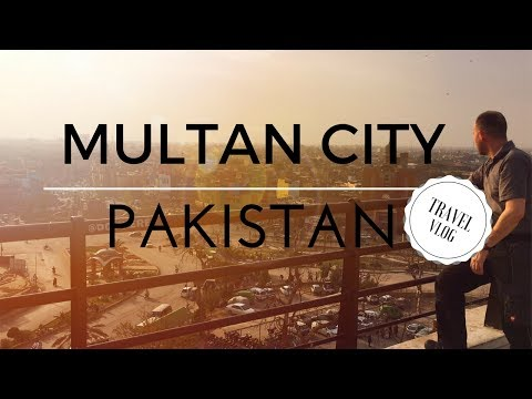 Multan City, Pakistan Travel Vlog - DGisHERE