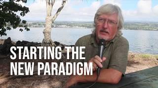 Video 07: Starting the New Paradigm