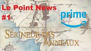 """Point News - Série """"Le Seigneur des anneaux"""" (1)"""