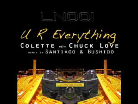 Chuck Love feat Colette - U R Everything ( Main Mix).wmv