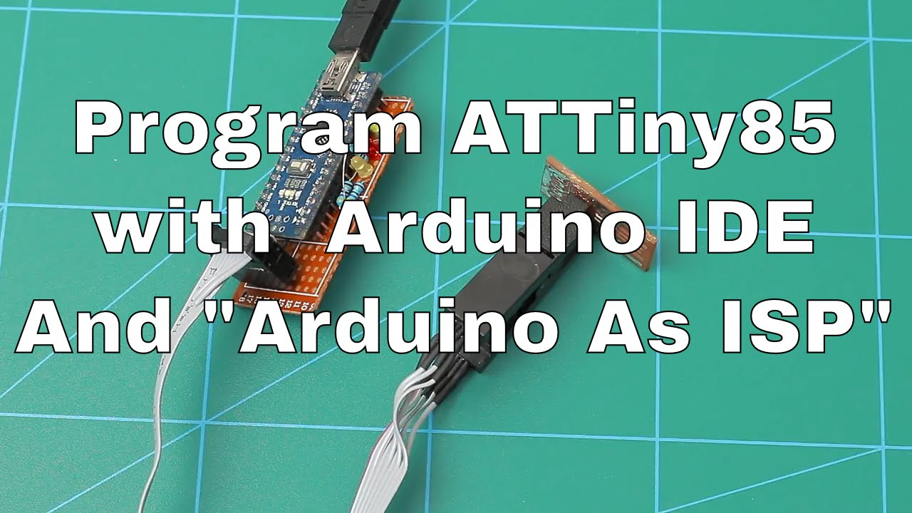 How to program attiny with arduino ide and as