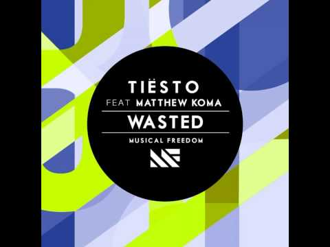 08. Tiësto - Wasted ft. Matthew Koma [A Town Called Paradise Album]