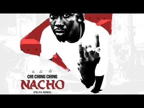 Chi Ching Ching - Nacho (Pelpa Remix) | March 2016