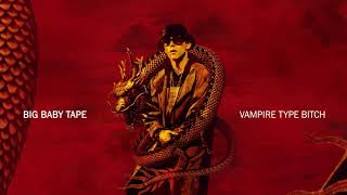 Big Baby Tape - Vampire Type Bitch (feat. Dope V) | Official Audio