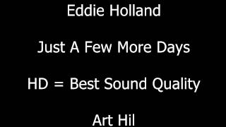 Eddie Holland - Just A Few More Days